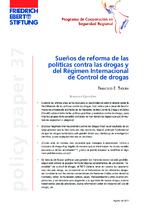 Sueños de reforma de las políticas contra las drogas y del Régimen Internacional de Control de drogas