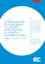 La militarización de la seguridad y el regreso de los militares a la política en América Latina