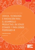 Ciencia, tecnología e innovación para el desarrollo productivo