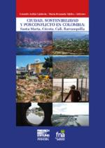 Ciudad, sostenibilidad y posconflicto en Colombia