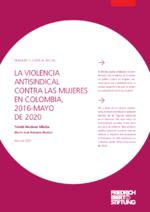 La violencia antisindical contra las mujeres en Colombia, 2016-Mayo de 2020