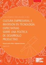 Cultura empresarial e inversión en tecnología: expectativas sobre una política de desarrollo productivo