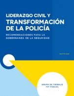 Liderazgo civil y transformación de la policía