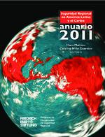 Anuario 2011 de la seguridad regional en América Latina y el Caribe