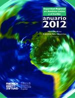 Anuario 2012 de la seguridad regional en América Latina y el Caribe